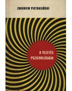 A vezetés pszichológiája - Pietrasinski, Zbigniew