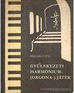 Gyülekezeti harmónium-(orgona-) játék - Beharka Pál