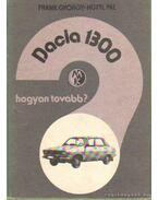 Dacia 1300 - Frank György, Hüttl Pál