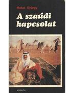 A szaúdi kapcsolat (dedikált) - Makai György