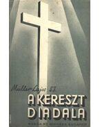 A kereszt diadala - Müller Lajos