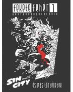 Sin City és más történetek - Miller, Frank, Dillon, Steve, Chaykin, Howard, Eisner, Will, Charlier, Jean- Michel, Lauzier, Gérard