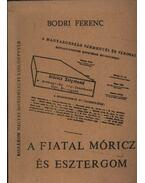 A fiatal Móricz és Esztergom - Bodri Ferenc
