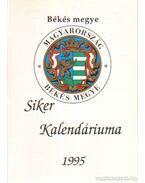 Békés megye siker kalendáriuma 1995. - Benkéné Bogdán Zsuzsanna (szerk.), Csete Ilona (szerk.), Egri Sándor, Lovász Sándor
