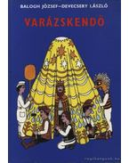 Varázskendő - Balogh József, Devecsery László