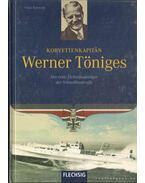 Korvettenkapitän Werner Töniges - Kurowski, Franz
