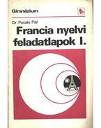 Francia nyelvi feladatlapok I - Dr. Pataki Pál