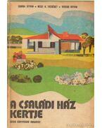 A családi ház kertje - Veress István, Csorba István, Keszi H. Erzsébet