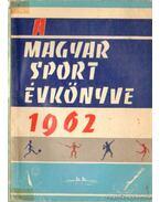 Magyar Sport Évkönyve 1962 - Endrődi Lajos