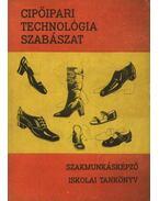 Cipőipari technológia - Szabászat - Péterfi János, Beke János