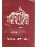 Bukásra ítélt siker (dedikált) - Magyar Bálint