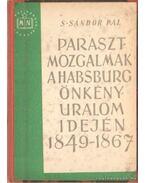 Parasztmozgalmak a Habsburg-önkényuralom idején 1849-1867 - S. Sándor Pál