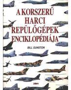 A korszerű harci repülőgépek enciklopédiája - Gunston, Bill