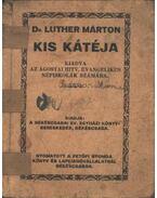 Dr Luther Márton kis kátéja - Luther Márton dr.