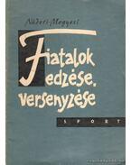 Fiatalok edzése, versenyzése - Nádori László, Megyesi Zoltán