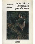 Abesszínia a vadászok paradicsoma - Mészáros Kálmán