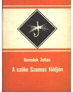 A szőke Szamos földjén - Benedek Zoltán