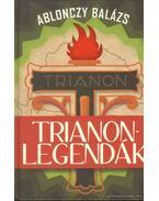 Trianon-legendák - Ablonczy Balázs