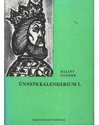 Ünnepi kalendárium I.kötet - Bálint Sándor