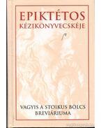 Epiktétos kézikönyvecskéje - Epiktétosz