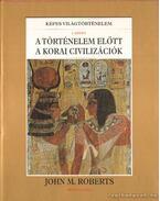 Képes Világtörténelem I-X. kötet (teljes) - Roberts, John M.