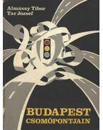Budapest csomópontjain - Almássy Tibor, Tar József