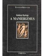A manierizmus - Kelényi György