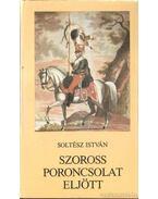 Szoross poroncsolat eljött - Soltész István