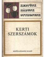 Kerti szerszámok - Nagy József, Schmidt Gábor, Tóth Imre, Sipos Béla