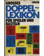 Grosses Doppel-Lexikon für spielen und basteln - Horst Röhmer