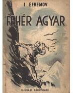 Fehér Agyar - Jefremov, Ivan