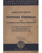 Egyetemes történelem I. kötet - Mezősi Károly, dr., Miskolczy István dr.