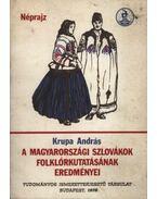 A magyarországi szlovákok folklórkutatásának eredményei - Krupa András