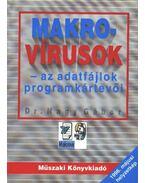 Makro-vírusok - az adatfájlok programkártevői - Nagy Gábor