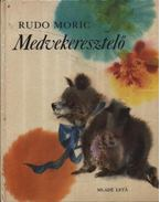 Medvekeresztelő - Rudo Moric