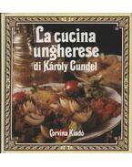 La cucina ungherese di Károly Gundel - Gundel Imre, Gundel Ferenc