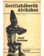 Gerillaháborúk Afrikában - Davidson, Basil