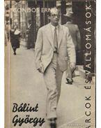 Bálint György alkotásai és vallomásai tükrében - Gondos Ernő