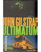 Ultimátum - John Gilstrap