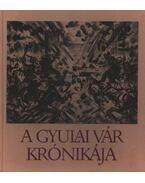 A Gyulai Vár krónikája - Ruzicskay György