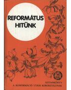 Református hitünk - Cseri Kálmán