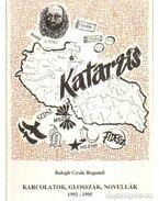 Karcolatok, glosszák, novellák 192-1995 (dedikált) - Balogh Gyula Bogumil