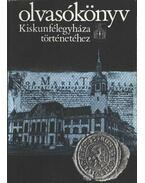 Olvasókönyv Kiskunfélegyháza történetéhez - Iványosi- Szabó Tibor