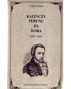 Kazinczy Ferenc és kora - Toldy Ferenc