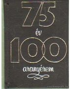 Hetvenöt év - száz aranyérem (mini) (számozott) - Lakatos György, Kozák Mihály