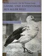 Libák és kacsák a világ egészéről (Ganse- und Entenvögel aus aller Welt) - Dr. von Boetticher, Hans