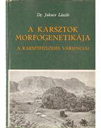 A karsztok morfogenetikája - Dr. Jakucs László