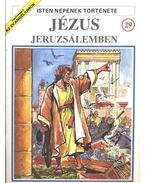Isten népének története 29. Jézus Jeruzsálemben - Thivollier, Pierre