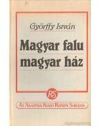 Magyar falu magyar ház - Győrffy István