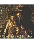 Árpád-házi Szent Erzsébet - Puskely Mária